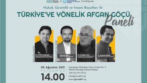 Hukuk, Güvenlik ve İnsani Boyutları ile Türkiye'ye Yönelik Afgan Göçü Paneli